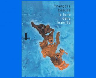 La lune dans le puits - François Beaune
